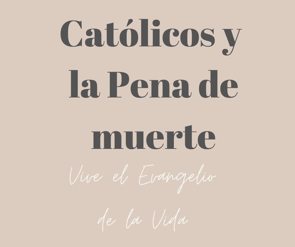 Católicos y la Pena de muerte