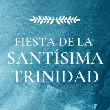 Celebrando la Trinidad